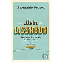 Mein Lissabon: Was der Reisende sehen sollte