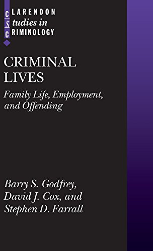 Criminal Lives: Family Life, Employment, and Offending (Clarendon Studies in Criminology)