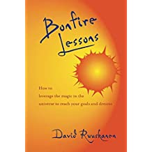 [(Bonfire Lessons: How to Leverage the Magic in the Universe to Reach Your Goals and Dreams)] [Author: David Ruuskanen] published on (November, 2005)