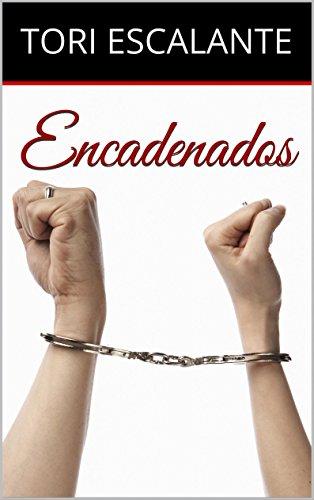 Encadenados por Tori Escalante