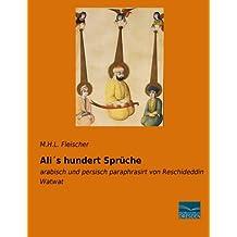 Ali´s hundert Sprueche: arabisch und persisch paraphrasirt von Reschideddin Watwat