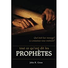 All that the Prophets have Spoken (French): Just what did the prophets say? Do you know? Does it matter?
