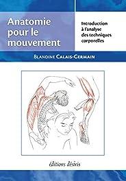 Anatomie pour le mouvement, tome 1: Introduction à l'analyse des techniques corpore