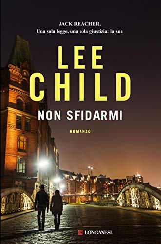 Non sfidarmi: Le avventure di Jack Reacher (Italian Edition)