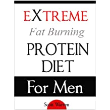 The Extreme Fat Burning Protein Diet For Men (English Edition)