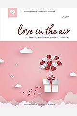 love in the air: Das charmante Ausfüllbuch für Hochzeitsgäste! (#6) Taschenbuch