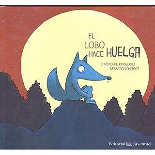 SPA-LOBO HACE HUELGA (El arca de los cuentos)