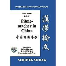 Die Filmemacher in China: Großdruck (Scripta Sinica)