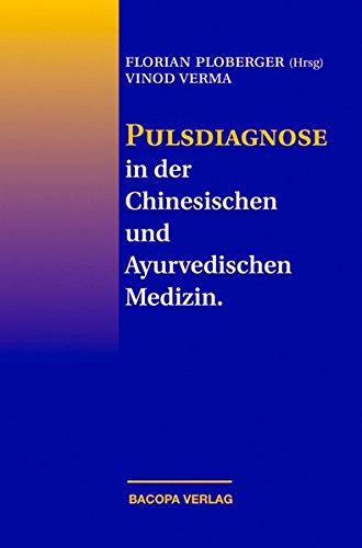Pulsdiagnose in der Chinesischen und Ayurvedischen Medizin - Ayurvedische Kräuter-medizin