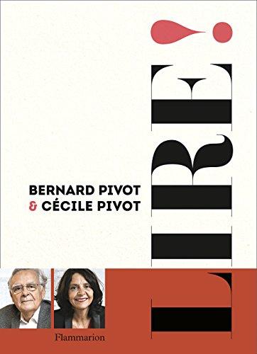 """""""Lire!"""" par Bernard et Cécile Pivot aux Editions Flammarion"""
