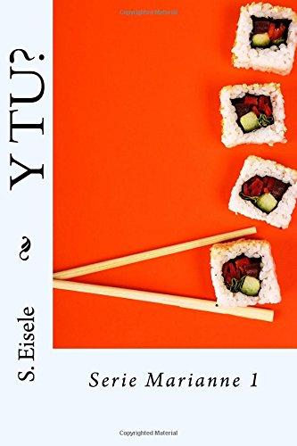 Y TU?: Volume 1 (Marianne) por S. Eisele