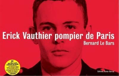 Erick Vauthier pompier de Paris par Bernard Le bars