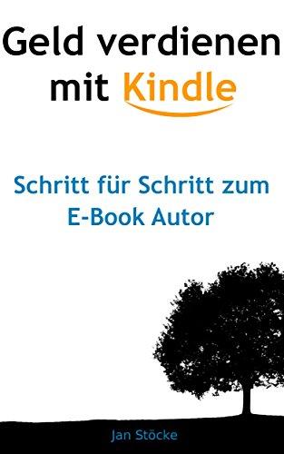 Geld Verdienen Mit Kindle Schritt Für Schritt Zum E Book Autor