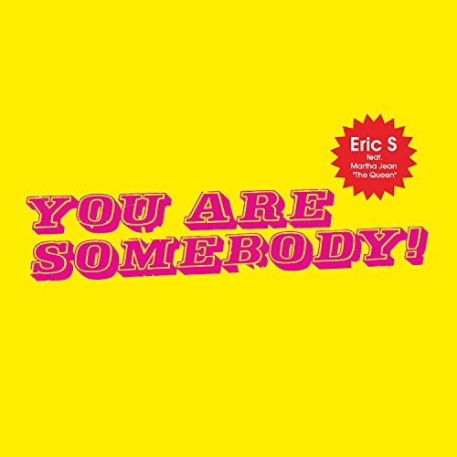You Are Somebody! (Llorca's Ra...