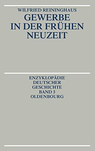 Gewerbe in der Frühen Neuzeit (Enzyklopädie deutscher Geschichte, Band 3)