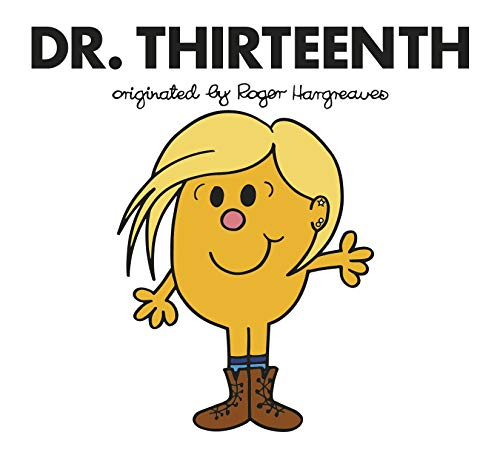 Doctor Who: Dr. Thirteenth (Roger Hargreaves Doctor Who)