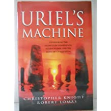 Uriel's Machine: the Prehistoric Technology That Survived the Flood [Hardcove...