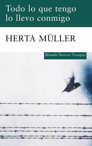 Todo lo que tengo lo llevo conmigo (Nuevos Tiempos) por Herta Muller