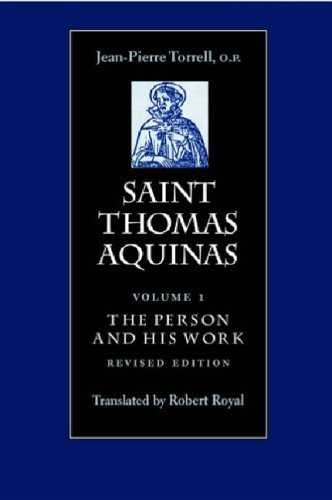 Saint Thomas Aquinas: Person and His Work v. 1 by Jean-Pierre Torrell (2005) Paperback