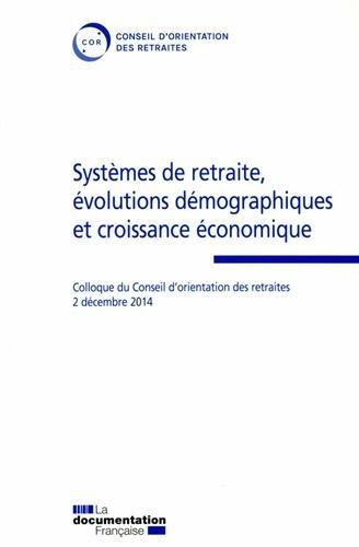 Systèmes de retraite, évolutions démographiques et croissance économique - 12e Colloque du Conseil d'orientation des retraites du 2 décembre 2014