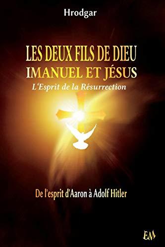 Les Deux Fils de Dieu l'Esprit de la Résurrection