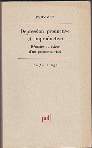Dépression productive et improductive : Réussite ou échec d'un processus vital