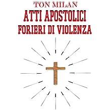 Atti apostolici: Forieri di violenza