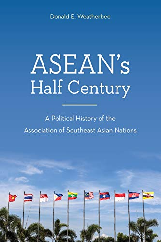 ASEAN's Half Century: A Political History of the Association of Southeast Asian Nations