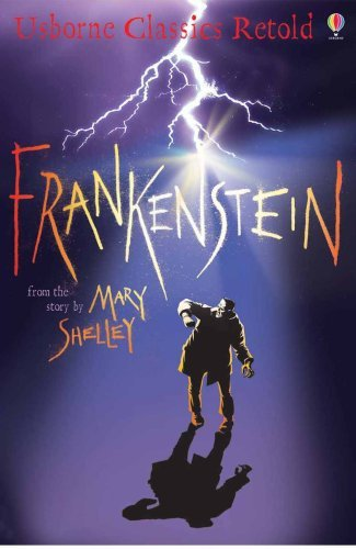 Frankenstein (Usborne Classics Retold) by Shelley, Mary Wollstonecraft (January 26, 2007) Paperback