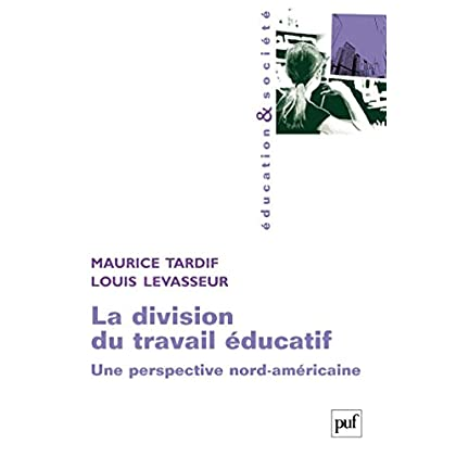 La division du travail éducatif: Une perspective nord-américaine (Education et société)