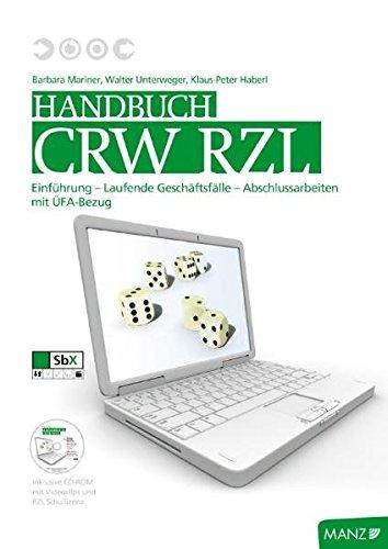 Handbuch CRW RZL mit DVD: Einführung - Laufende Geschäftsfälle - Abschlussarbeiten mit ÜFA-Bezug