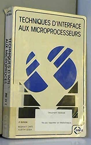 Techniques d'interface aux microprocesseurs - traduction française de Daniel Jean David et Pierre Le Beux par Rodnay Zaks