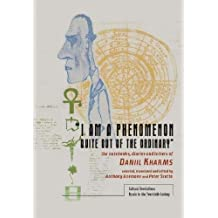 I am a Phenomenon Quite out of the Ordinary: The Notebooks, Diaries, and Letters of Daniil Kharms (Cultural Revolutions: Russia in the Twentieth Century)