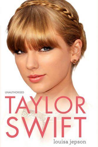 Taylor Swift by Jepson, Louisa (2013) Hardcover