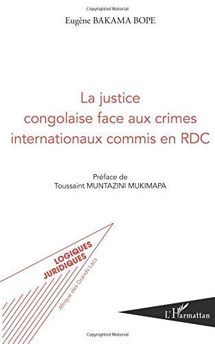 La justice congolaise face aux crimes internationaux commis en RDC par Eugène Bakama Bope