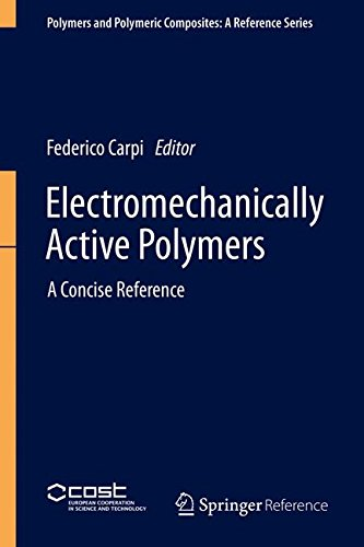 Electromechanically Active Polymers: A Concise Reference (Polymers and Polymeric Composites: A Reference Series)