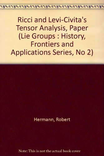 Ricci and Levi-Civita's Tensor Analysis, Paper (Lie Groups : History, Frontiers and Applications Series, No 2)