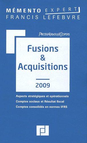 Fusions et acquisitions : Aspects stratégiques et opérationnels ; Comptes sociaux et Résultat fiscal ; Comptes consolidés en normes IFRS