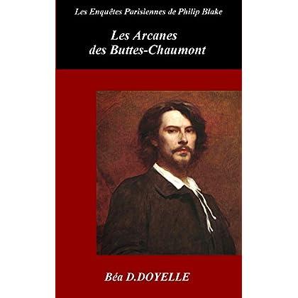 Les Arcanes des Buttes-Chaumont (Les Enquêtes Parisiennes de Philip Blake t. 2)