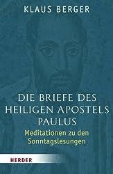 Die Briefe des heiligen Apostels Paulus: Meditationen zu den Sonntagslesungen
