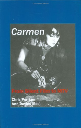 Carmen: From Silent Film to MTV (Critical Studies 24) (2005-12-01)