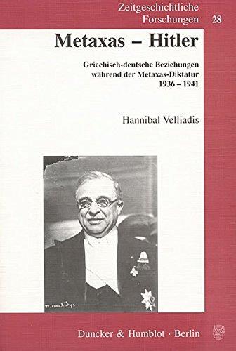 metaxas-hitler-griechisch-deutsche-beziehungen-wahrend-der-metaxas-diktatur-1936-1941