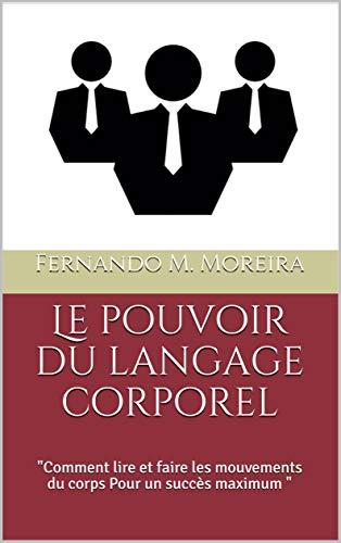 """Couverture du livre Le pouvoir du langage corporel: """"Comment lire et faire les mouvements du corps Pour un succès maximum """""""