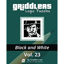 Griddlers Logic Puzzles: Black and White: Volume 23