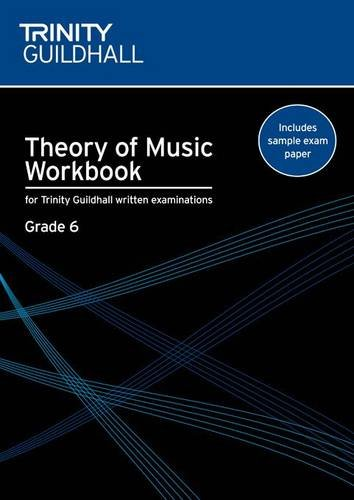 Theory of Music Workbook Grade 6 (Trinity Guildhall Theory of Music)