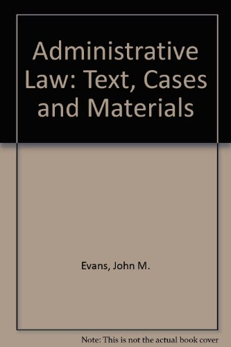 Administrative Law: Text, Cases and Materials