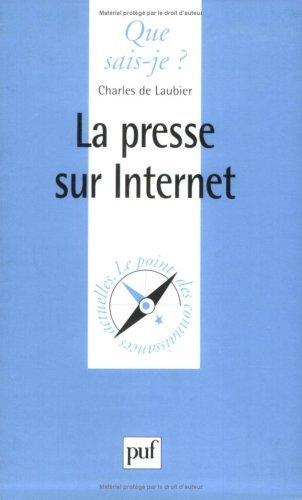 La Presse sur Internet by Charles de Laubier (2000-10-01) par Charles de Laubier;Que sais-je?