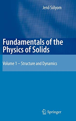 Fundamentals of the Physics of Solids: Volume 1: Structure and Dynamics -