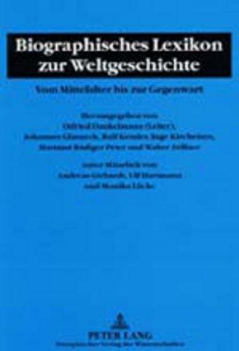 Biographisches Lexikon zur Weltgeschichte: Vom Mittelalter bis zur Gegenwart (Biografie Amerikanischen Wörterbuch Der)