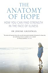 The Anatomy of Hope: How People Find Strength in the Face of Illness